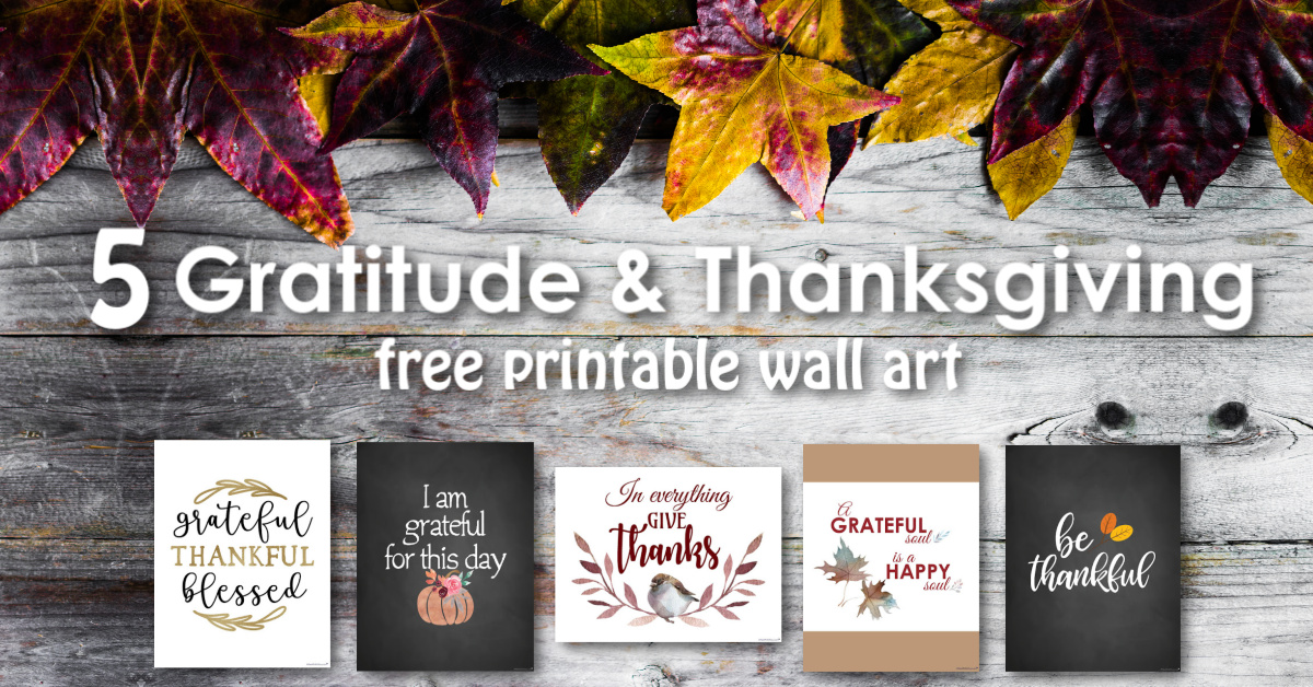 5 Beautiful Gratitude Thanksgiving Wall Art Free Printables A Heart Full Of Joy