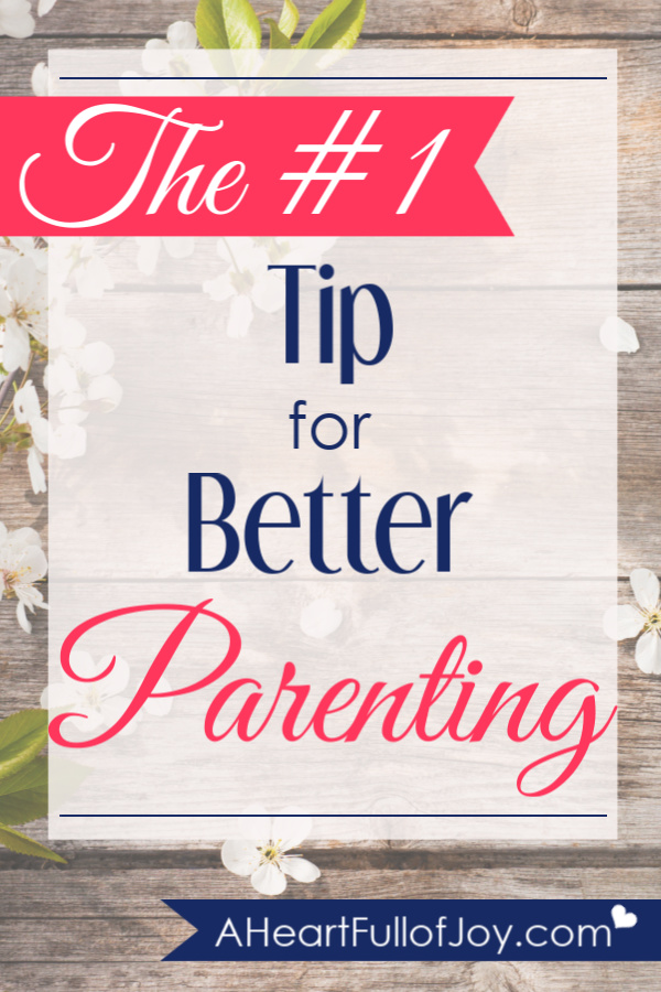 The #1 Tip for Becoming a Better Parent