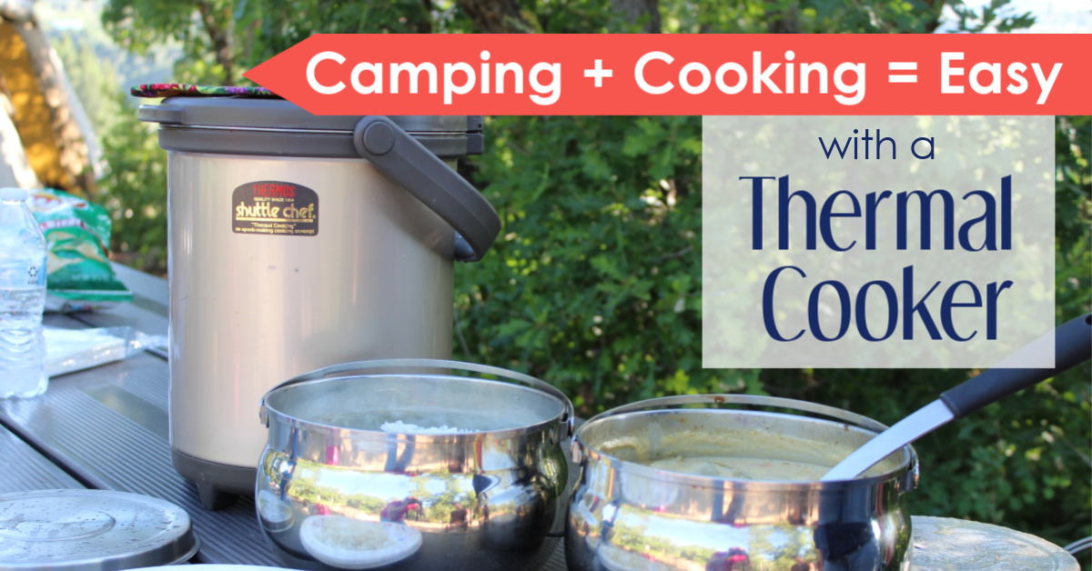 Cooking While Camping Made Easy with a Thermal Cooker
