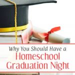 Why you should have a homeschool graduation night