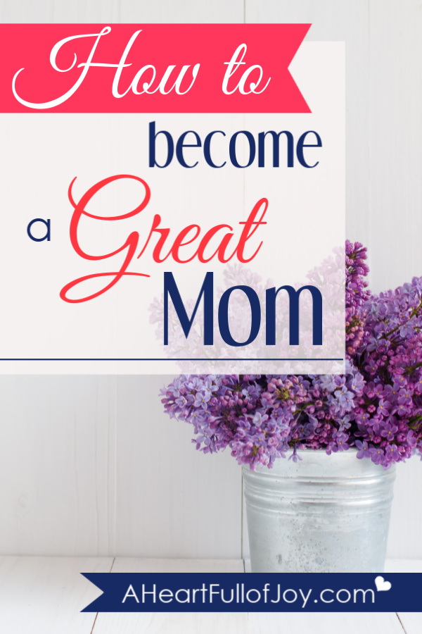 How to become a great mom