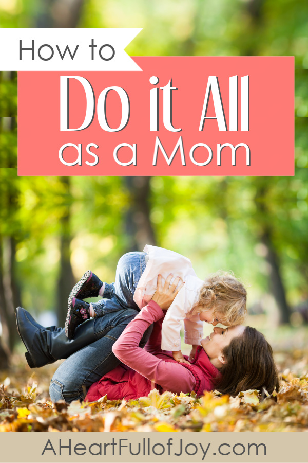 How to do it all as a mom