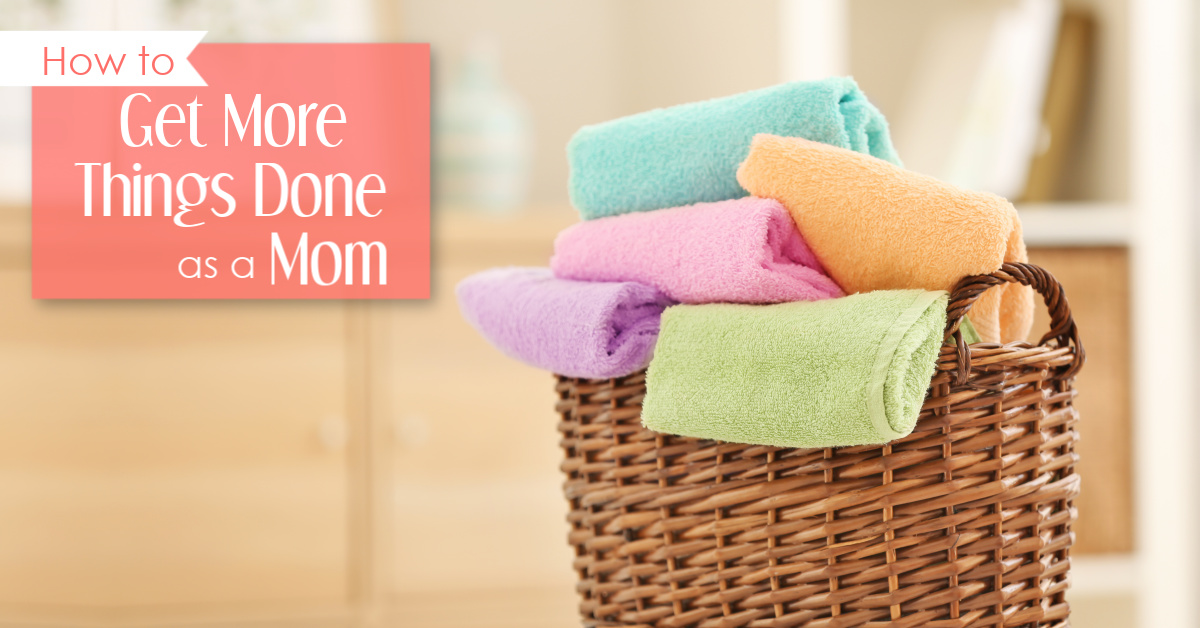 How to get more things done as a mom