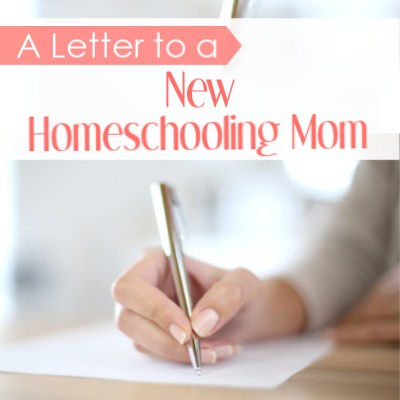 A Letter to New Homeschooling Mom