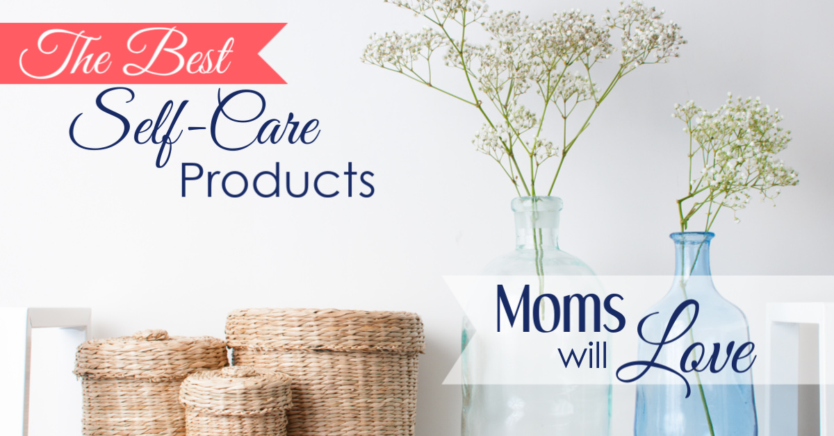 Self-Care Products Moms Will Love