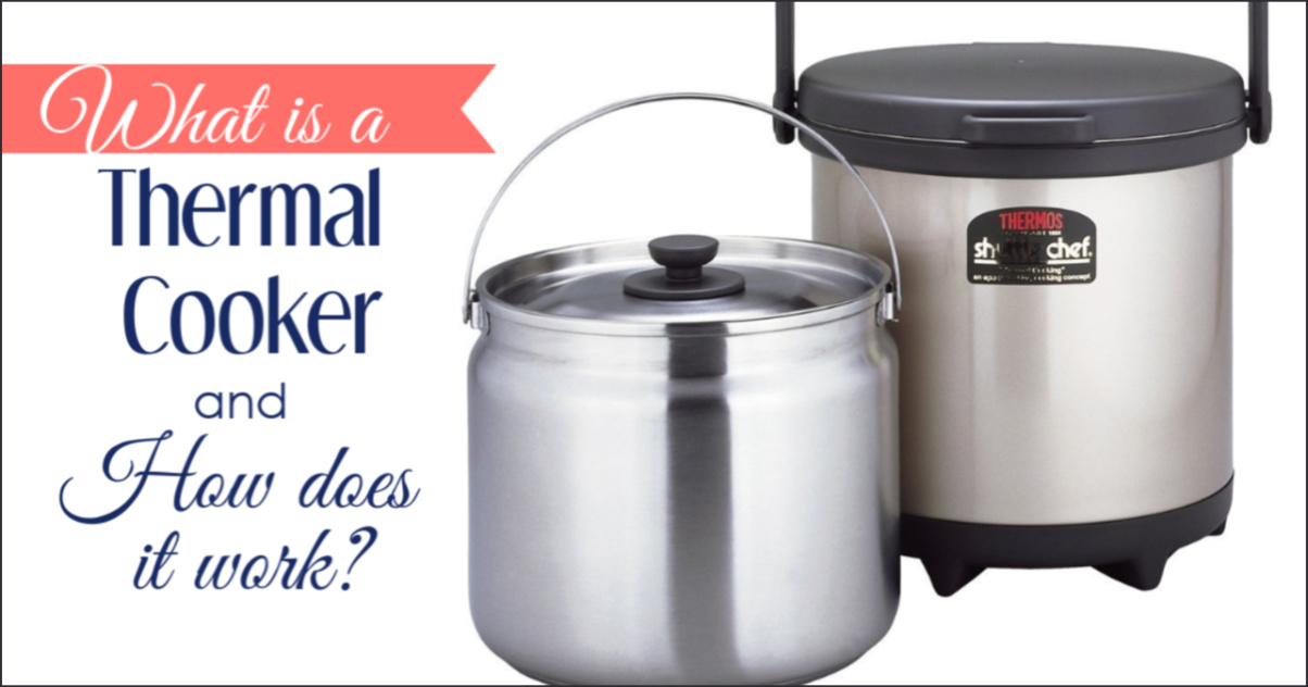 What is a Thermal Cooker & How Does it Wor