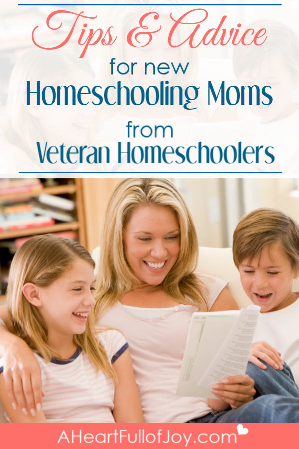tips & advice for new homeschooling moms from veteran homeschoolers