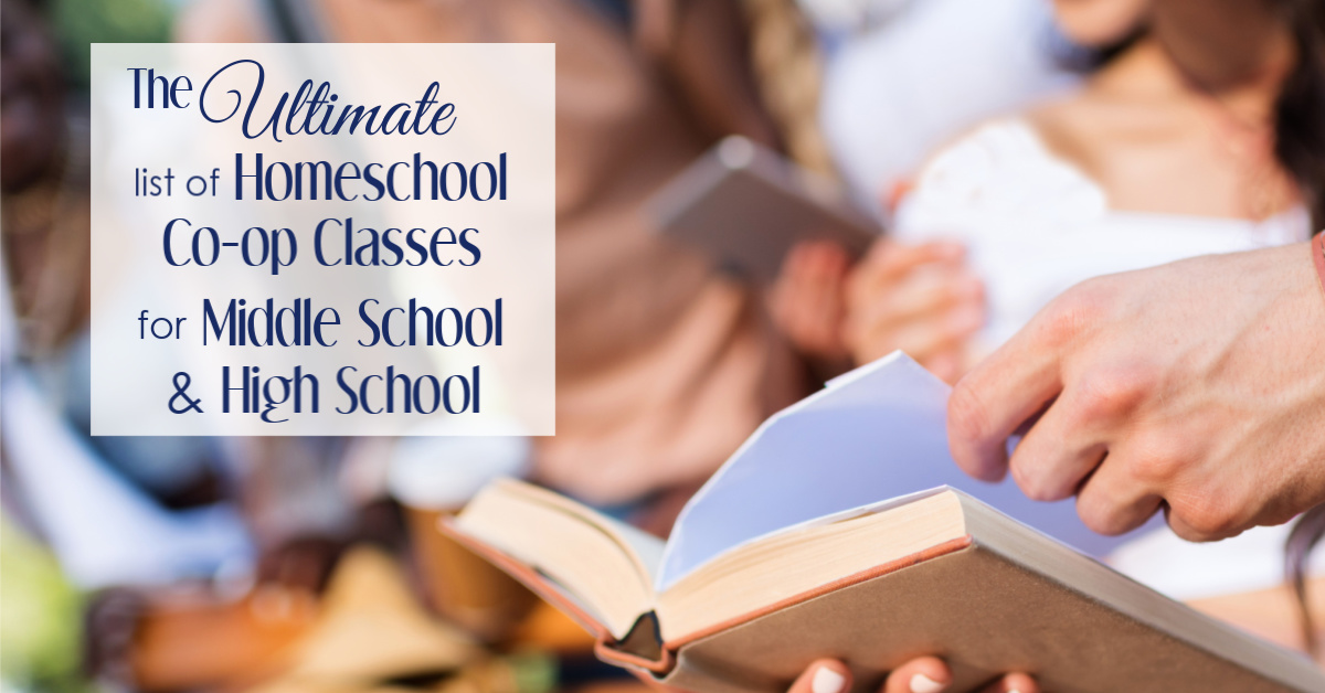 The Ultimate List of Homeschool Co-op Class Ideas for Middle & High School