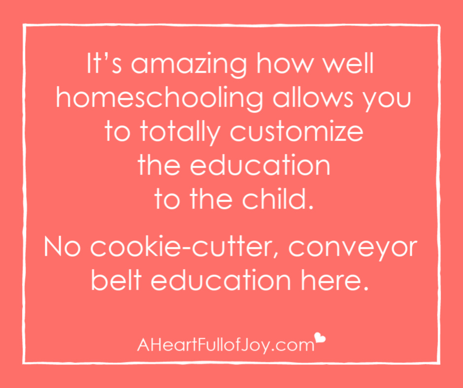 homeschool is customized to each child quote from A Heart Full of Joy